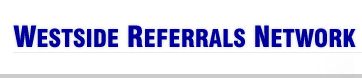 Westside Referrals Network - West Los Angeles, Santa Monica, Venice.